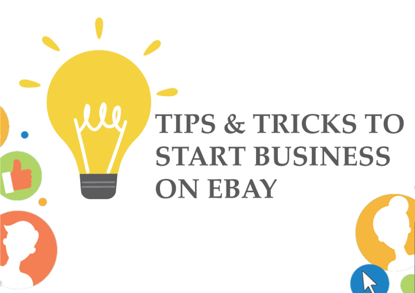 Tips and Tricks to start your business on eBay